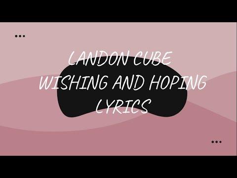 Landon Cube - Wishing and Hoping (Lyrics)