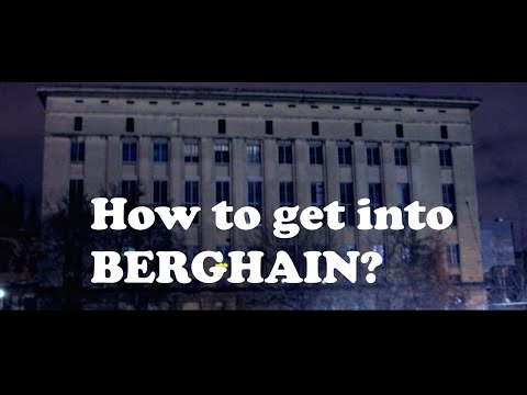 How to get into Berghain Berlin?