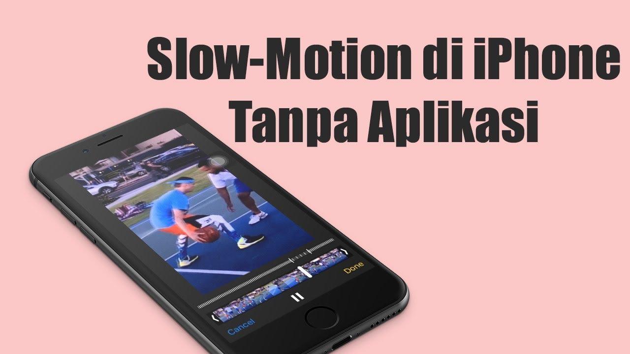 Cara Membuat Video Slow Motion di iPhone • Inwepo
