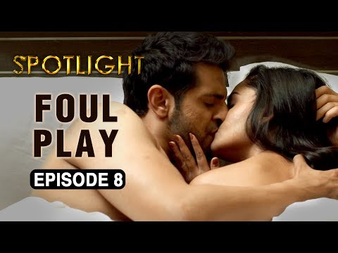 Spotlight | Episode 8 - 'Foul Play' | Tridha Choudhury | A Web Series By Vikram Bhatt