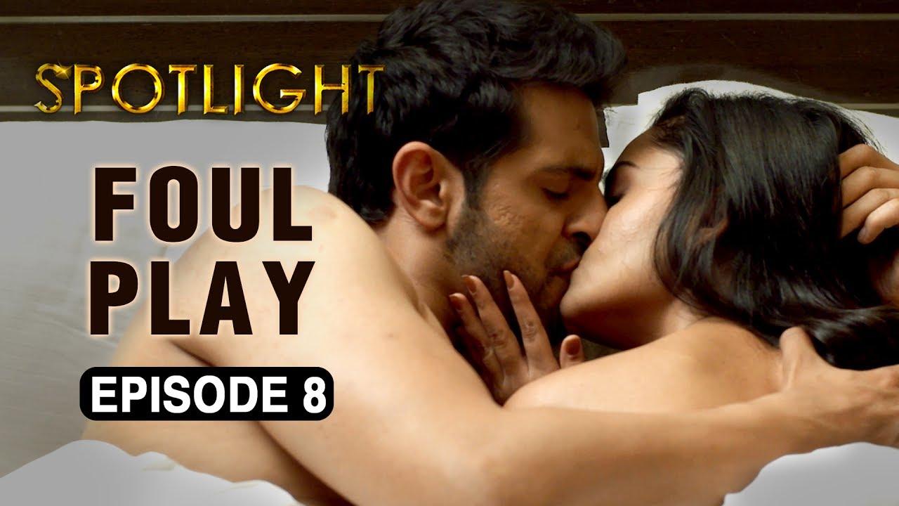 Download Spotlight | Episode 8 - 'Foul Play' | Tridha Choudhury | A Web Series By Vikram Bhatt