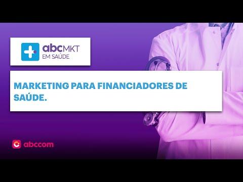 ABC Marketing em Saúde 010 - Marketing para financiadores de Saúde.