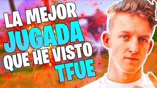 La MEJOR jugada que he visto de FORTNITE Battle Royale ( Tfue )