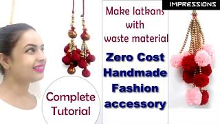 Making Latkan from waste material PART-1|Zero budget fashion accessory| In Hindi|English subtitles