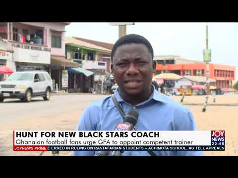 Ghanaian football fans urge GFA to appoint competent trainer - Joy Sports Prime (14-9-21)