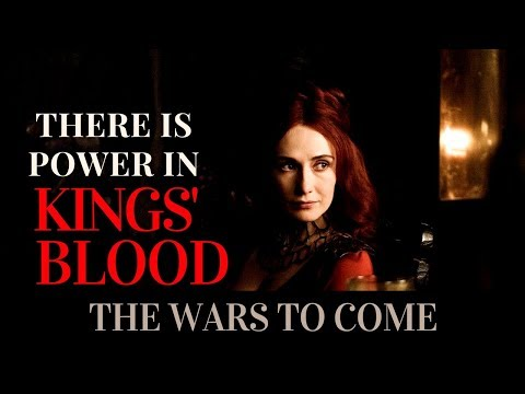 Game of Thrones| The Wars to Come: There is Power in King's Blood