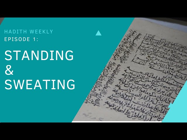 Hadith Weeky: Standing and Sweating | Sheikh Azhar Nasser