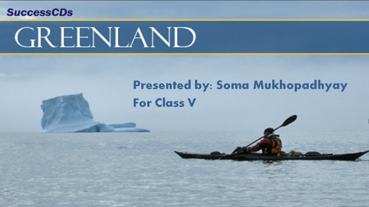 Greenland - Social Science lesson CBSE Class V - YouTube