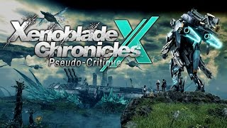 Pseudo-Critique : Xenoblade Chronicles X
