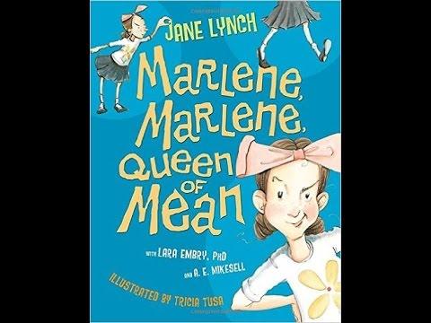 Children's book read aloud. 'MARLENE MARLENE, QUEEN OF MEAN'
