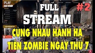 [FULL STREAM - PUBG] #2 (3/6/2017) : Hành hạ Tiền Zombie ngày thứ 7