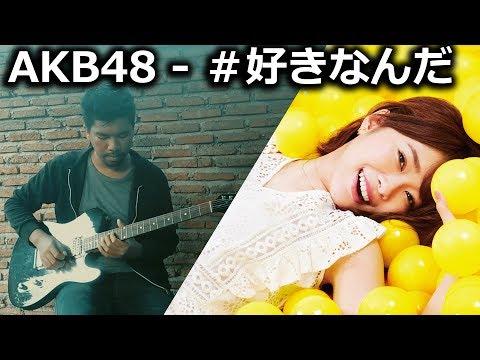 AKB48 - #SukiNanda (Metal Ver.)