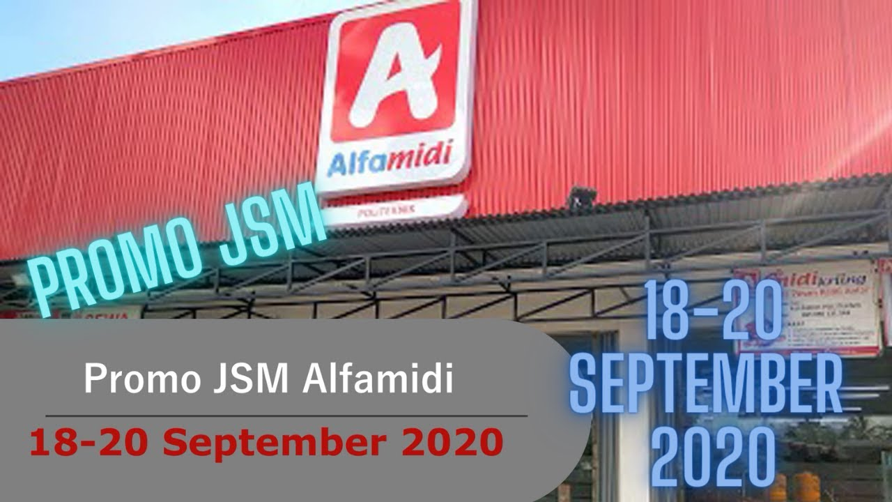 Promo Alfamidi Hari Ini 18 20 September 2020 Promo Jsm Youtube
