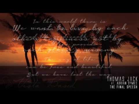 Thomas Jack ft. Adrian Symes - The Final Speech (Lyrics Video)