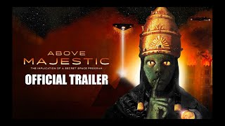 Above Majestic: Implications of a Secret Space Program - Official Trailer
