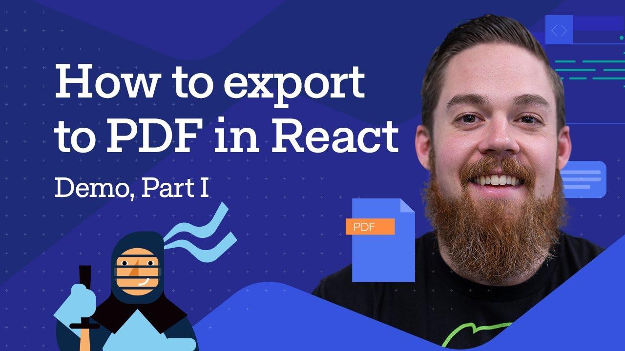 How to Export to PDF in React: Methods | React PDF Generator Part 1