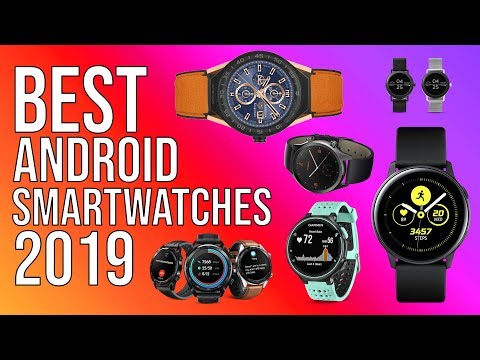 BEST ANDROID SMARTWATCH 2019 - TOP 10 BEST SMARTWATCHES FOR ANDROID 2019