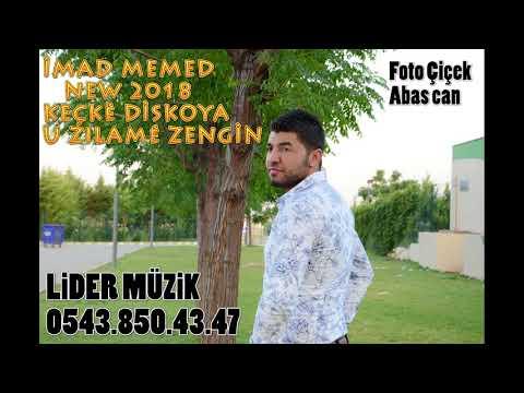 İMAD MEMED-KEÇKé DİSKOYA U ZILAMé ZENGİN / NEW STYLE/2018