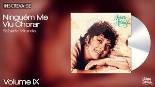 Roberta Miranda - Ninguém Me Viu Chorar - Volume 9 - [Áudio Oficial]