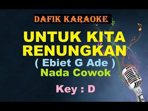untuk-kita-renungkan-(karaoke)-ebiet-g-ade-,nada-cowok-d