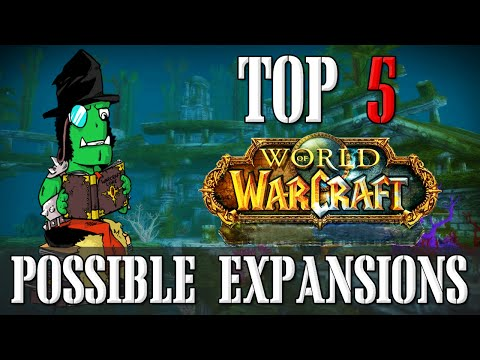 Top 5 Possible Expansions | World of Warcraft Top 5