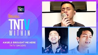 TNTV Within: Angels Brought Me Here - TNTV Singers