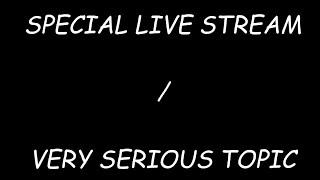 SPECIAL LIVE STREAM TONIGHT; 5pm AK TIME; 9pm EST