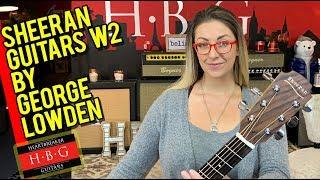 Sheeran Guitars W2 by George Lowden