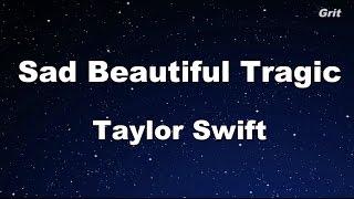Sad Beautiful Tragic - Taylor Swift Karaoke【No Guide Melody】
