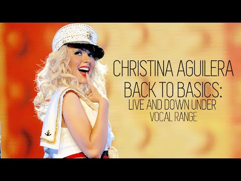 Christina Aguilera: Back to Basics Tour - Vocal Range (E3 - C#6)
