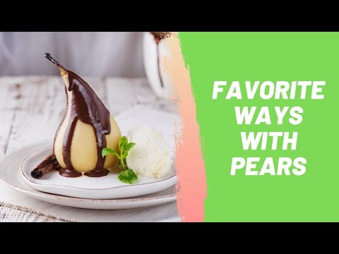 Favorite Ways with Pears
