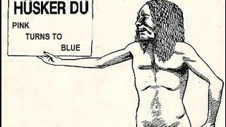 Watch Husker Du Pink Turns To Blue video