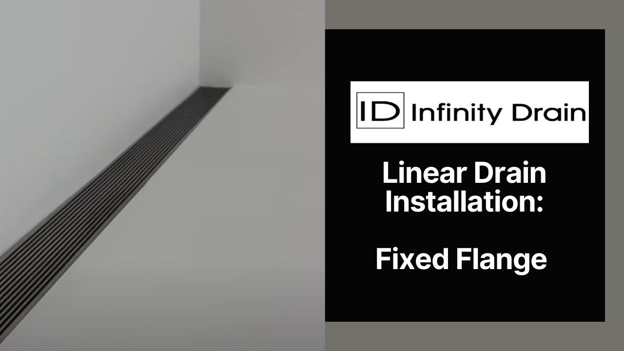 Infinity Drain - Fixed Flange/Side Outlet Linear Drain ... - Infinity Drain - Fixed Flange/Side Outlet Linear Drain Installation