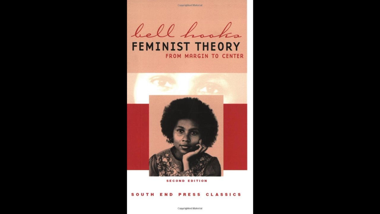 bell hooks feminist theory from margin to center chapter 1 bell hooks feminist theory from margin to center chapter 1 audiobook