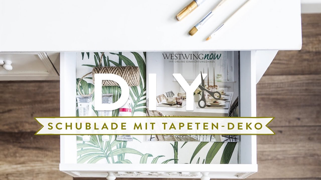 Schublade mit Tapeten Deko WESTWING DIY-Tipps - YouTube