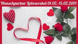 Wunschpartner Liebesorakel 01. 02. -  15. 02. 2019