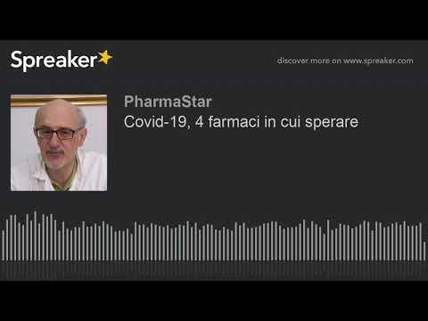 Covid-19, 4 farmaci in cui sperare