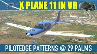 X Plane 11 VR PilotEdge Cirrus SR20 Patterns @ 29 Palms T1600m Flight Stick Oculus Rift