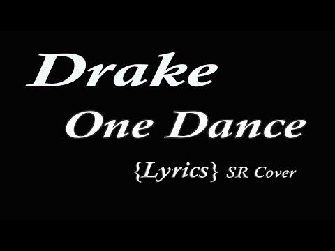 Drake - One Dance {Lyrics} Stephen Rudison on Apple & Spotify