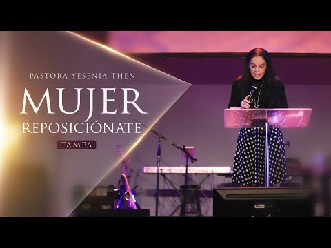 Pastora Yesenia Then - Mujer Reposiciónate ( TAMPA ) 2018