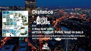 "A Loss For Words - ""Distance"" - 4 Way Split out March 19, 2014"