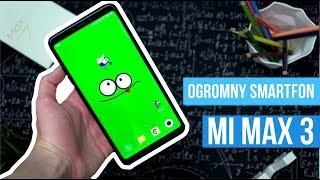 Xiaomi Mi Max 3 Recenzja - Jeszcze SMARTFON czy już TABLET? / Mobileo [PL]