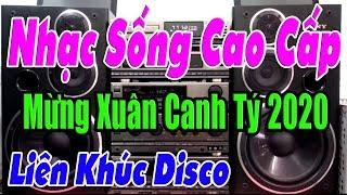 LK Hòa Tấu Disco - Mừng Xuân Canh Tý 2020 - Nhạc Sống Cao Cấp