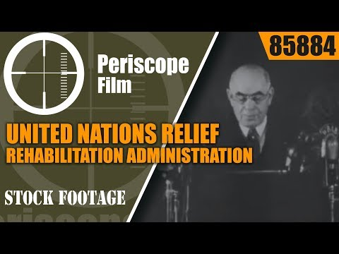 UNITED NATIONS RELIEF AND REHABILITATION ADMINISTRATION (UNRRA) WWII FILM  85884