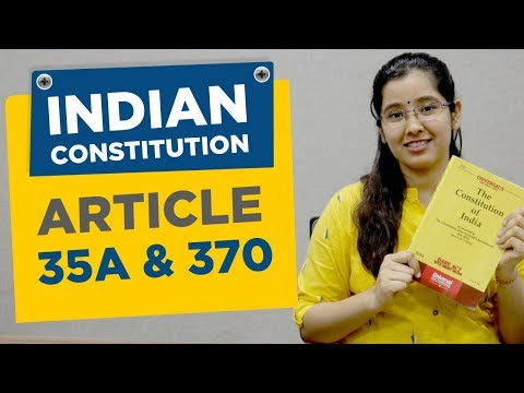 Indian Constitution Article 370 and Article 35 A | Jammu and Kashmir