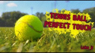 LUKA I Perfect Touch I Tennis Ball HD