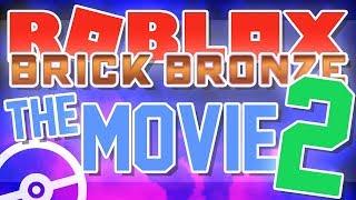 ROBLOX BRICK BRONZE: THE MOVIE 2!!!