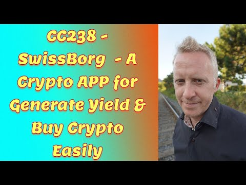 CC238 - SwissBorg  - A Crypto APP for Generate Yield & Buy Crypto Easily