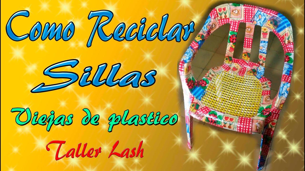 O RECICLAR UNA SILLA VIEJA DE PLASTICOtaller Lash