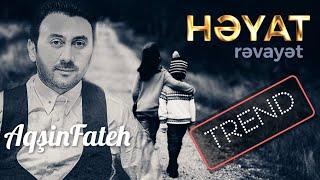 Aqsin Fateh - Heyat (Revayet) Yeni 2019